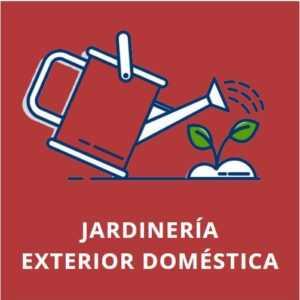 JARDINERÍA EXTERIOR DOMÉSTICA